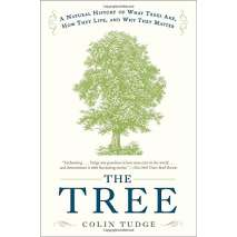 Nature & Ecology :The Tree: A Natural History of What Trees Are, How They Live, and Why They Matter