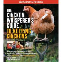 Gardening, Farming, Homesteading, The Chicken Whisperer's Guide to Keeping Chickens, Revised: Everything you need to know. . . and didn't know you needed to know about backyard and urban chickens