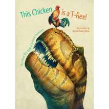 Dinosaurs & Reptiles :This Chicken is a T-Rex!: The Great Big Book of Animal Evolution