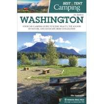 Washington Travel & Recreation Guides :Best Tent Camping: Washington: Your Car-Camping Guide to Scenic Beauty, the Sounds of Nature, and an Escape from Civilization