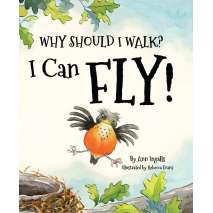 Birds, Why Should I Walk? I Can Fly!