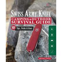 Kids Camping :Victorinox Swiss Army Knife Camping & Outdoor Survival Guide: 101 Tips, Tricks & Uses