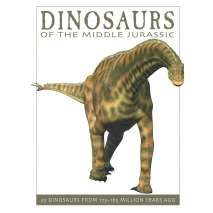 Dinosaurs, Fossils, Rocks & Geology :Dinosaurs of the Middle Jurassic: 25 Dinosaurs from 175--165 Million Years Ago