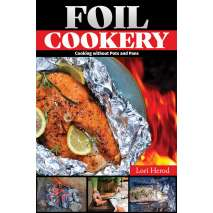 Camp Cooking, Foil Cookery: Cooking Without Pots and Pans