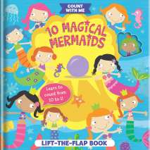 Mermaids, 10 Magical Mermaids: A Lift-the-Flap Book