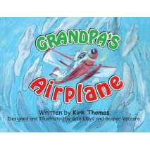 Boats, Trains, Planes, Cars, etc. :Grandpa's Airplane