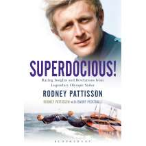 Sailing & Nautical Narratives, Superdocious!: Racing Insights and Revelations from Legendary Olympic Sailor Rodney Pattisson