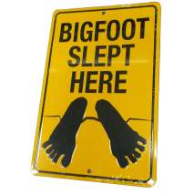 Bigfoot, Sasquatch, Bigfoot Slept Here SIGN