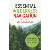 Survival Guides, Essential Wilderness Navigation: A Real-World Guide to Finding Your Way Safely in the Woods With or Without A Map, Compass or GPS