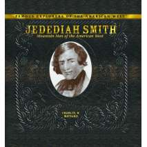 History, Jedediah Smith: Mountain Man of the American West