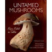 Mushroom Identification Guides, Untamed Mushrooms: From Field to Table