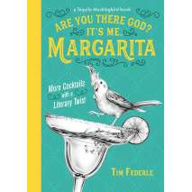 Beer, Wine & Spirits :Are You There God? It's Me, Margarita: More Cocktails with a Literary Twist