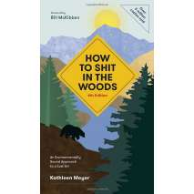 Camping & Hiking :How to Shit in the Woods, 4th edition