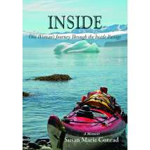 New Since Previous Catalog  :Inside: Woman's Journey Through the Inside Passage