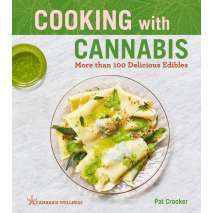 Cooking with Cannabis :Cooking with Cannabis: More than 100 Delicious Edibles