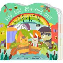 For Kids: Oregon :Row, Row, Row Your Boat in Oregon