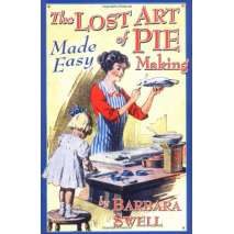 Cookbooks :The Lost Art of Pie Making