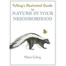 Other Field Guides :Fylling's Illustrated Guide to Nature in Your Neighborhood