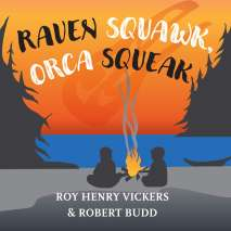 Native American Related :Raven Squawk, Orca Squeak