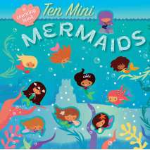 Mermaids :Ten Mini Mermaids (A Counting Book)