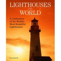 Lighthouses :Lighthouses of the World: A Celebration of the World's Most Beautiful Lighthouses