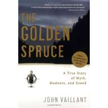 Nature & Ecology :The Golden Spruce: A True Story of Myth, Madness, and Greed