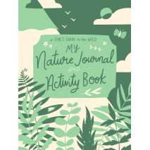 Children's Outdoors :My Nature Journal and Activity Book (A Girl's Guide to the Wild)