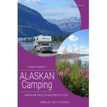 Alaska and British Columbia Travel & Recreation :Traveler's Guide to Alaskan Camping 8th Ed.