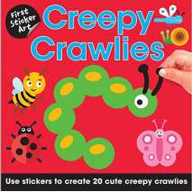 Butterflies, Bugs & Spiders :First Sticker Art: Creepy Crawlies: Use Stickers to Create 20 Cute Creepy Crawlies