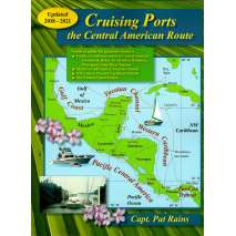Mexico to Central America :Cruising Ports: Central American Route Updated 2018-2021 edition