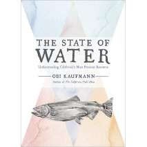 California :The State of Water: Understanding California's Most Precious Resource