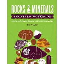 Rocks & Geology :Rocks & Minerals Backyard Workbook: Hands-on Projects, Quizzes, and Activities for Kids