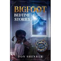 The Latest Bigfoot Stuff :Bigfoot Bedtime Stories: Tall Tales for All Ages