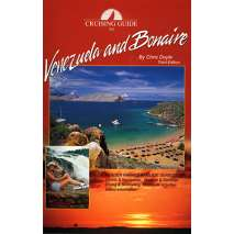 Mexico to Central America, Cruising Guide to Venezuela & Bonaire,  3rd. edition