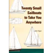 Sailboats & Sailing, Twenty Small Sailboats to Take You Anywhere