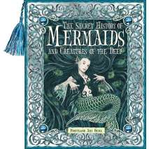 Mermaids, Secret History of Mermaids and Creatures of the Deep