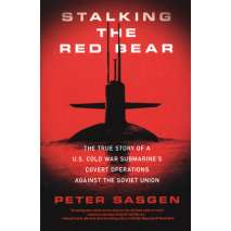 Submarines & Military Related :Stalking the Red Bear: The True Story of a U.S. Cold War Submarine's Covert Operations Against the Soviet Union