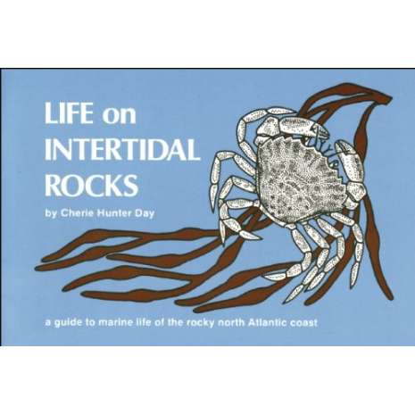 Beachcombing & Seashore Field Guides :Life on Intertidal Rocks: A Guide to the Marine Life of the Rocky North Atlantic Coast