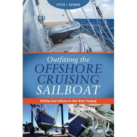 Boatbuilding, Design, Outfitting, Outfitting the Offshore Cruising Sailboat