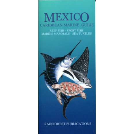 Fish & Sealife Identification Guides :Mexico Caribbean Marine Guide