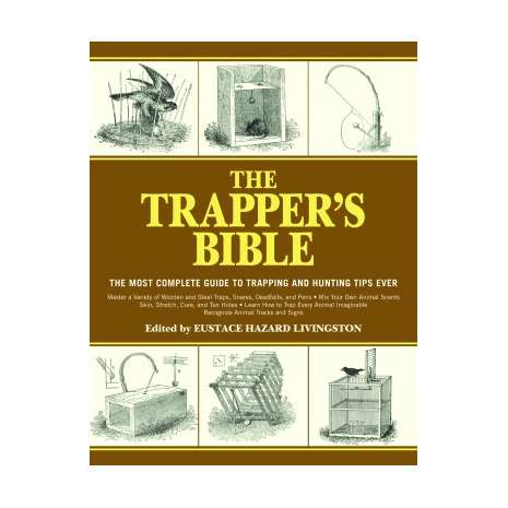 Hunting & Tracking :The Trapper's Bible: Most Complete Guide on Trapping and Hunting Tips Ever