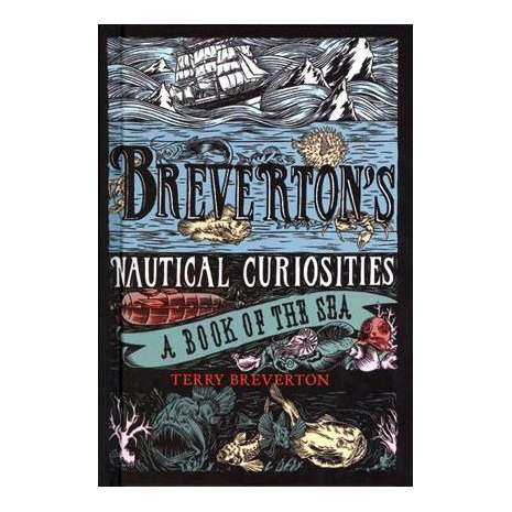 Shipwrecks & Maritime Disasters :Breverton's Nautical Curiosities: A Book of the Sea