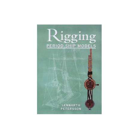 Modeling & Woodworking :Rigging Period Ship Models: A Step-By-Step Guide to the Intricacies of the Square-Rig
