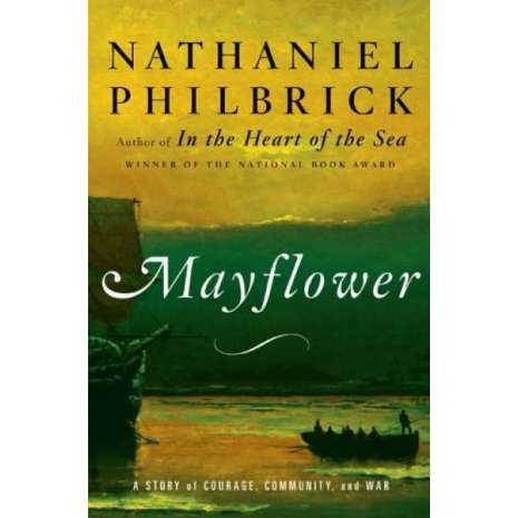 Maritime & Naval History :Mayflower: A Story of Courage, Community, and War