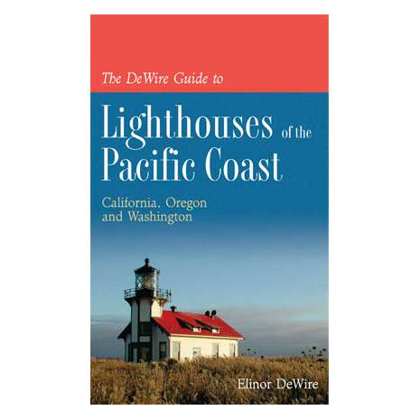 Pacific Northwest, The DeWire Guide to Lighthouses of Pacific Coast
