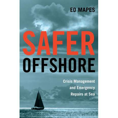 Boat Handling & Seamanship :Safer Offshore: Crisis Management and Emergency Repairs at Sea