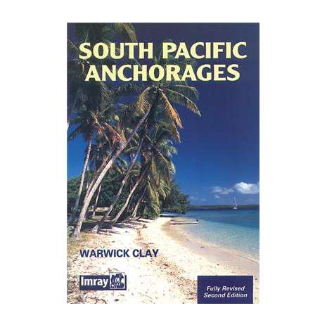 Pacific Ocean & Islands :South Pacific Anchorages, 2nd edition (Imray)