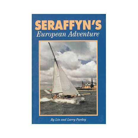 Lin & Larry Pardey, Seraffyn's European Adventure