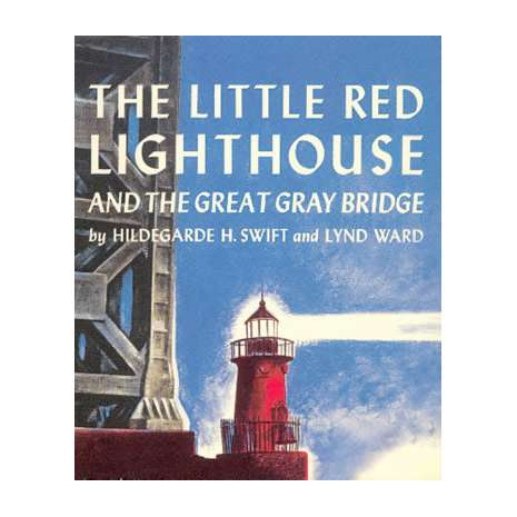 Lighthouses :Little Red Lighthouse & the Great Gray Bridge