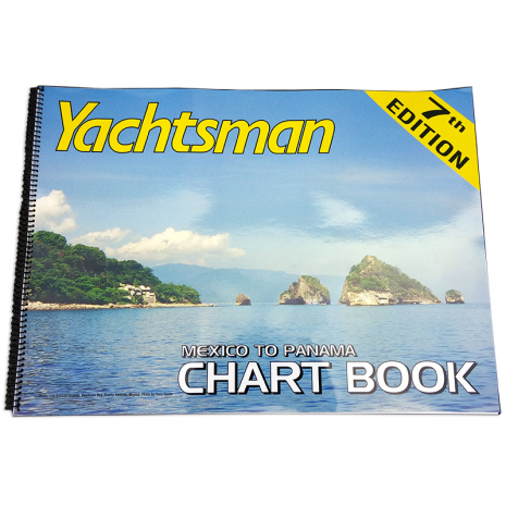 Mexico to Central America :Yachtsman Mexico to Panama Chart Book, 7th Edition